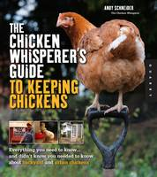Cover of Chicken Whisperer's Guide to To Keeping Chickens