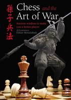 Cover of Chess and The Art of War Ancient Wisdom to Make You A Better Player