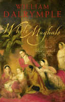 Cover of White Mughals: Love and Betrayal in Eighteenth-century India