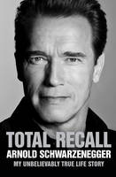 Cover of Total recall: My unbelievably true life story