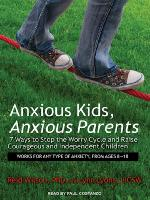 Cover of Anxious kids, anxious parents