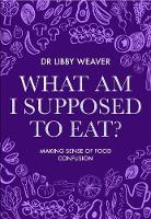 Cover of What am I supposed to eat?